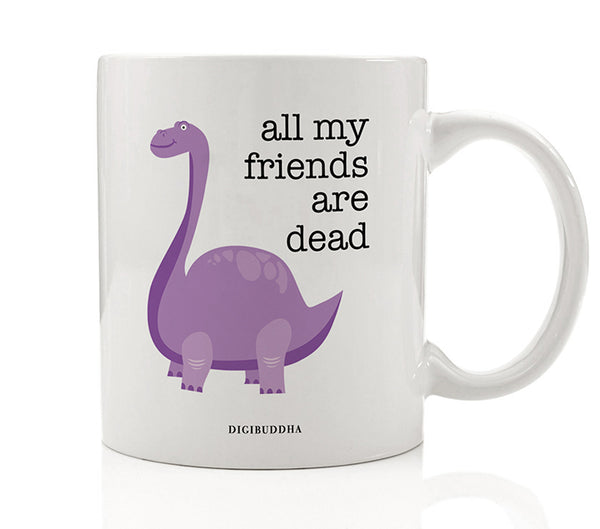 All My Friends Are Dead Mug