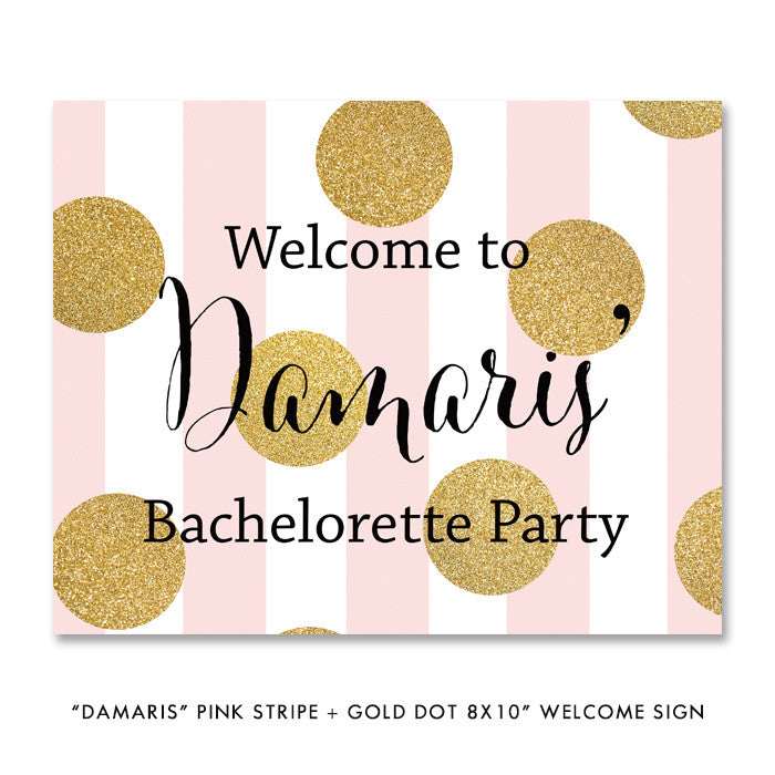 "Pink stripe + gold glitter dots ""Damaris"" Welcome party sign 
