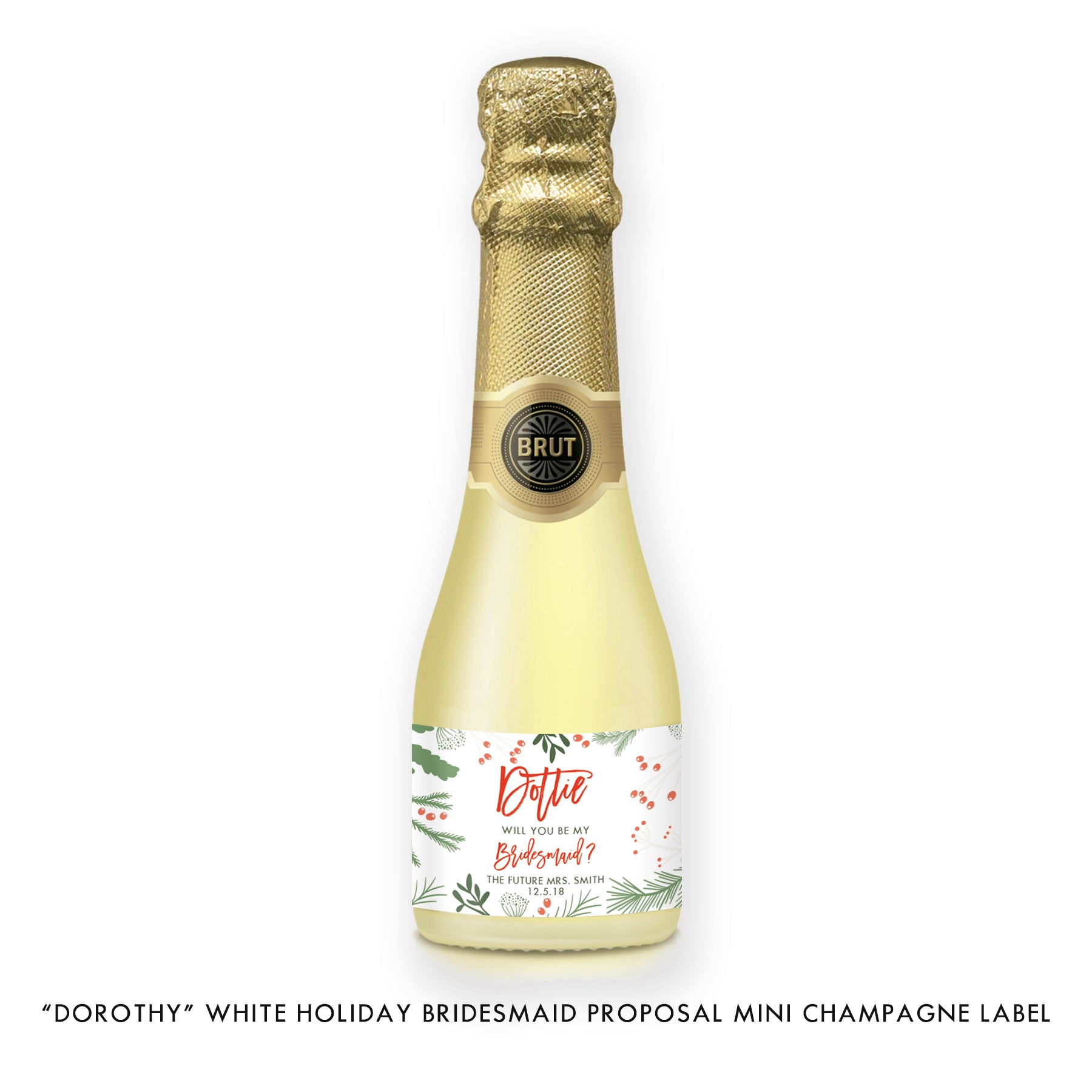 """Dorothy"" White Holiday Bridesmaid Proposal Champagne Labels"