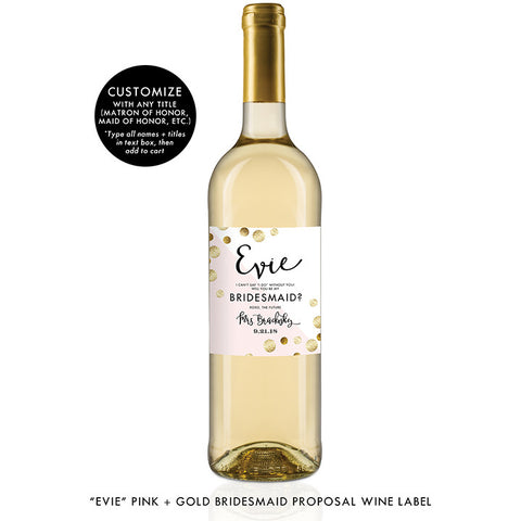 """Evie"" Pink + Gold Bridesmaid Proposal Wine Labels"