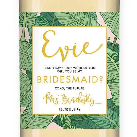 """Evie"" Tropical Leaves Bridesmaid Proposal Wine Labels"