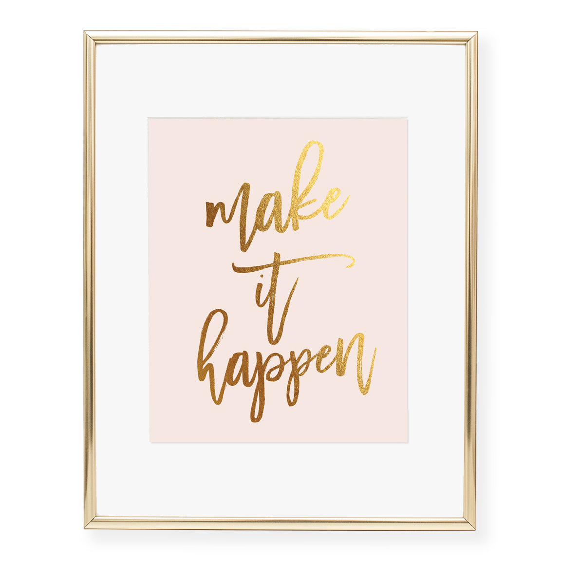 Make It Happen Foil Art Print