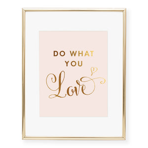 Do What You Love Foil Art Print