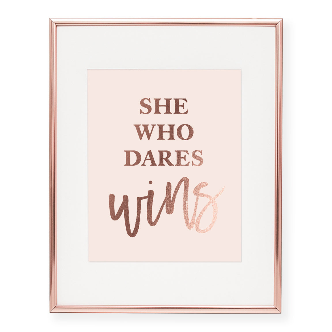 She Who Dares Foil Art Print