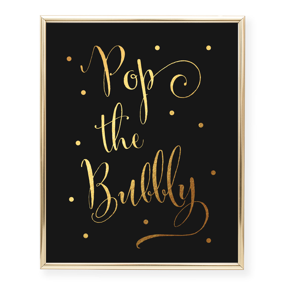 Pop The Bubbly Foil Art Print