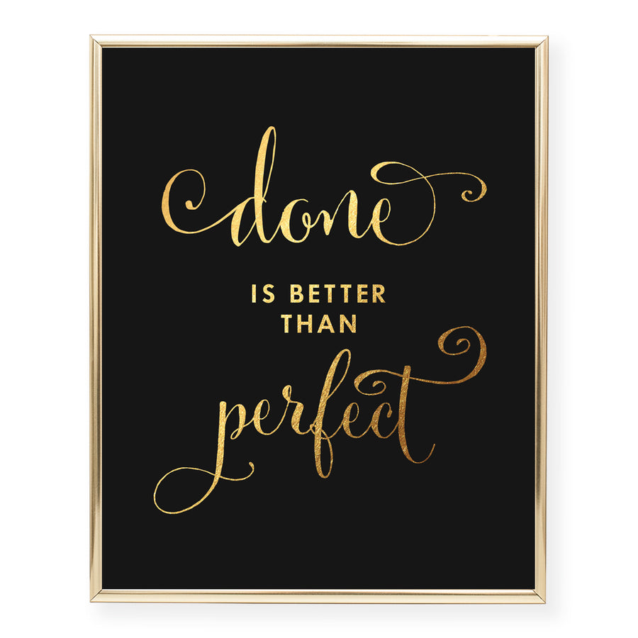 Done is Better Than Perfect Foil Art Print