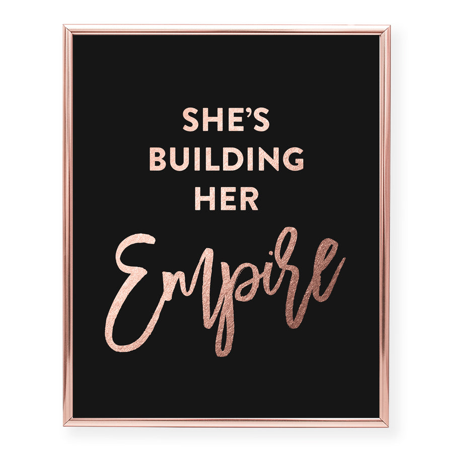 She's Building Her Empire Foil Art Print