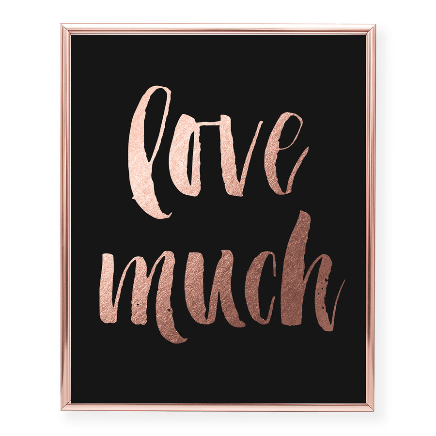 Love Much Foil Art Print