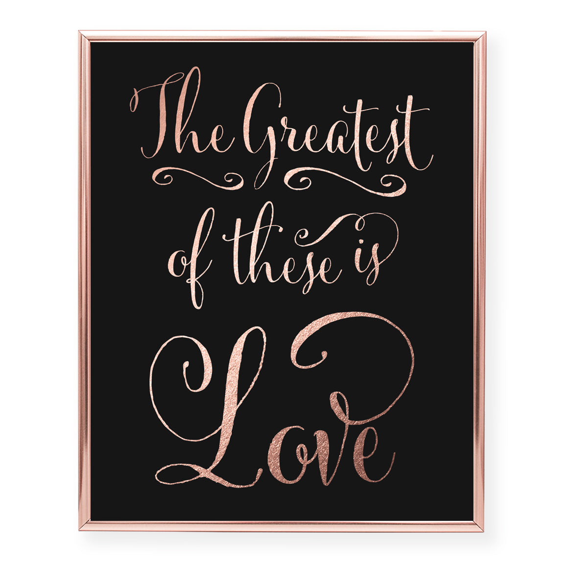 The Greatest of These Is Love Foil Art Print