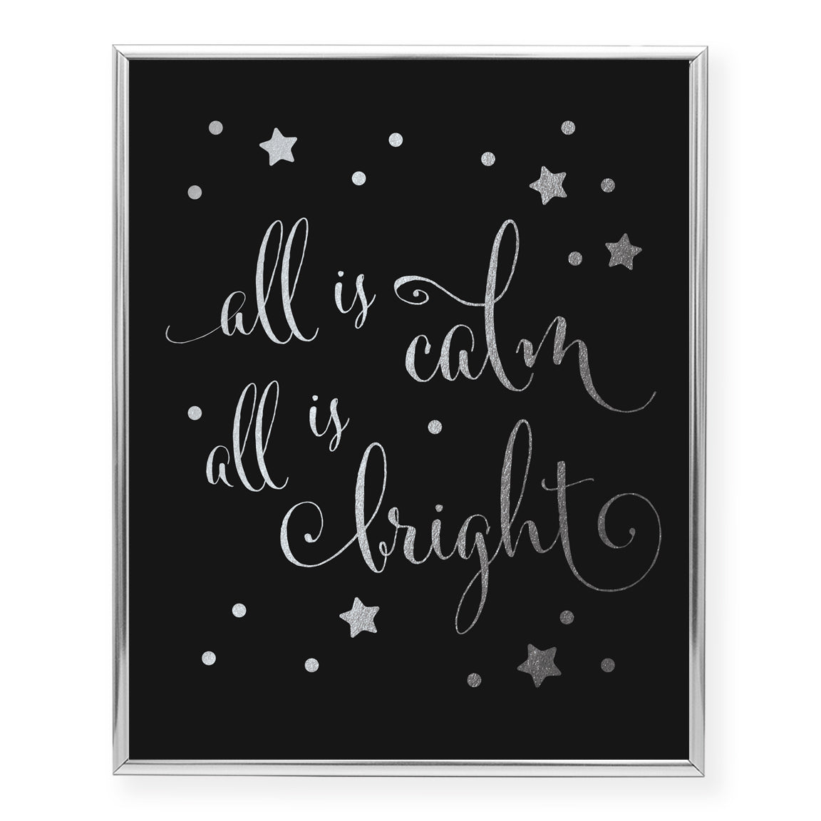 All Is Calm All Is Bright Foil Art Print