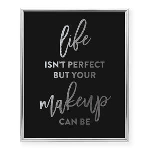 Life Isn't Perfect Foil Art Print