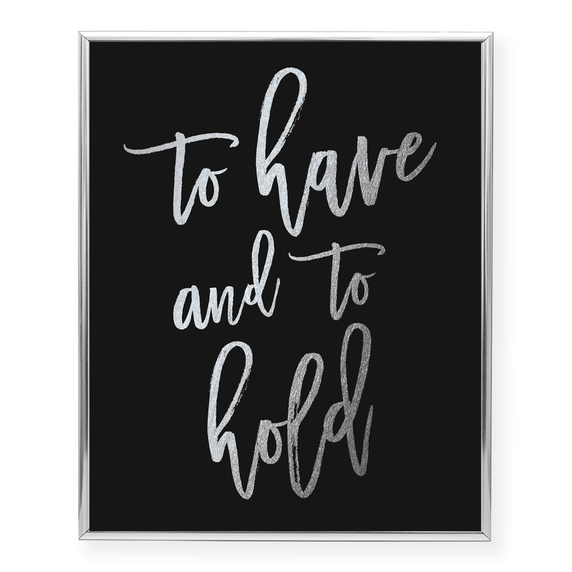 To Have and To Hold Foil Art Print