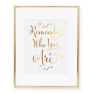 Remember Who You Are Foil Art Print