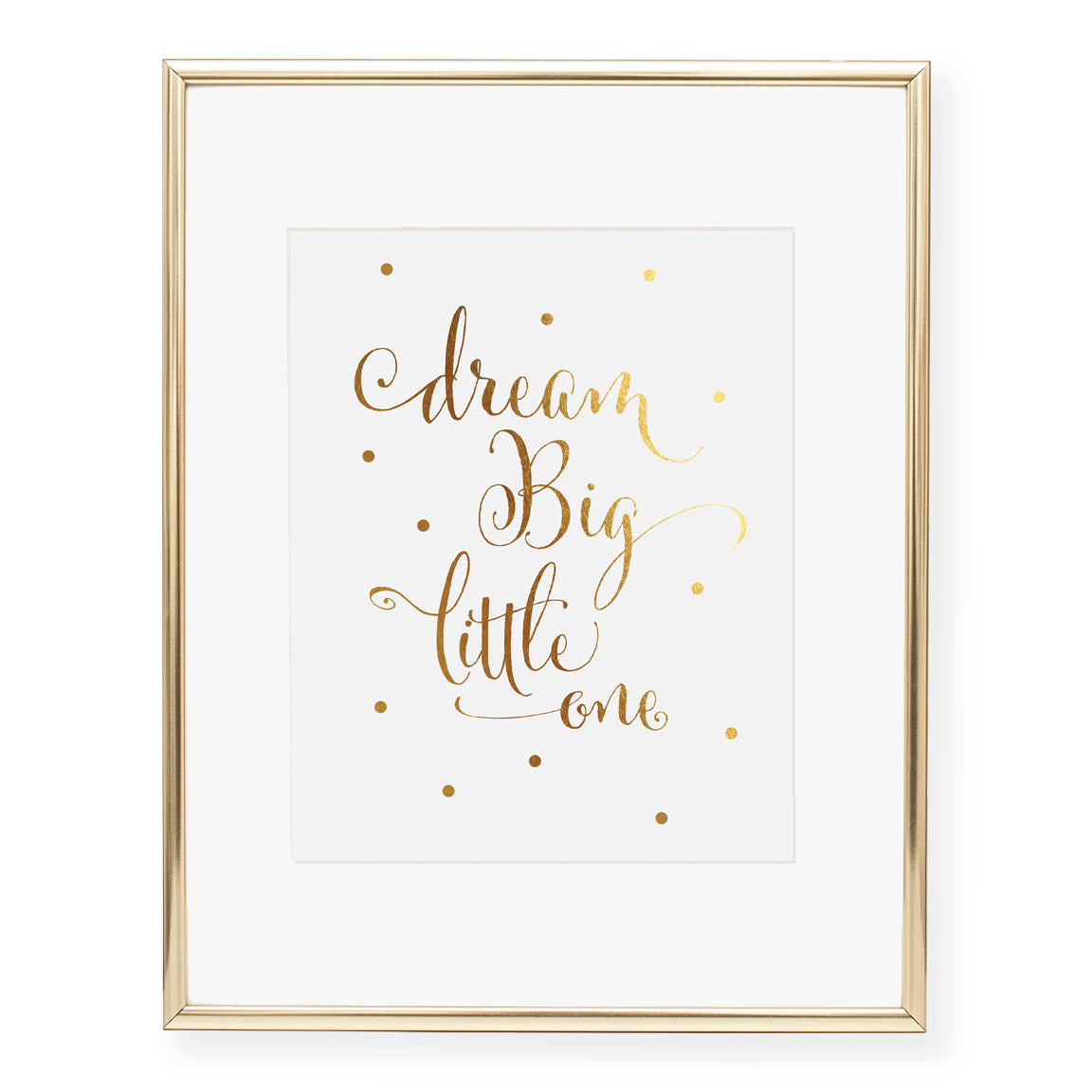 Dream Big Little One Foil Art Print - Digibuddha