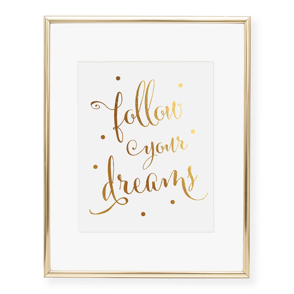 Follow Your Dreams Foil Art Print