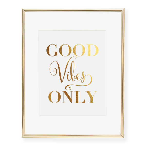 Good Vibes Only Foil Art Print