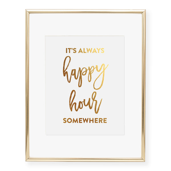 It's Always Happy Hour Somewhere Foil Art Print