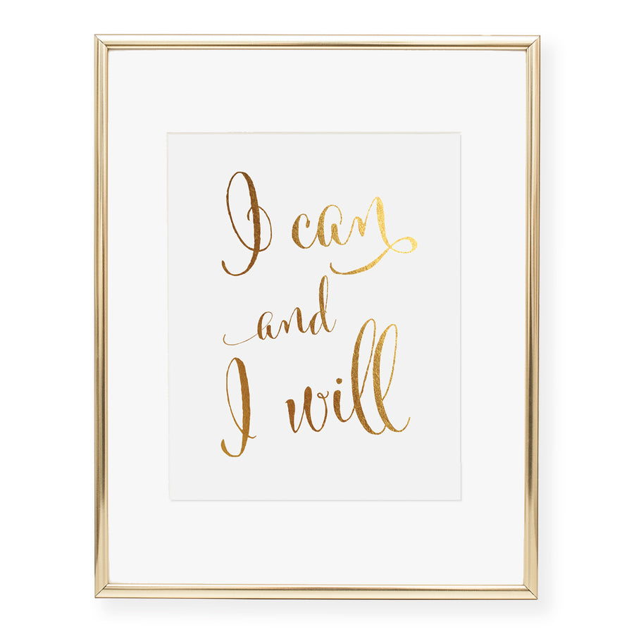 I Can and I Will Foil Art Print