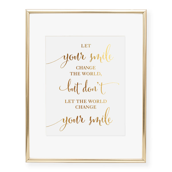 Let Your Smile Change the World Foil Art Print