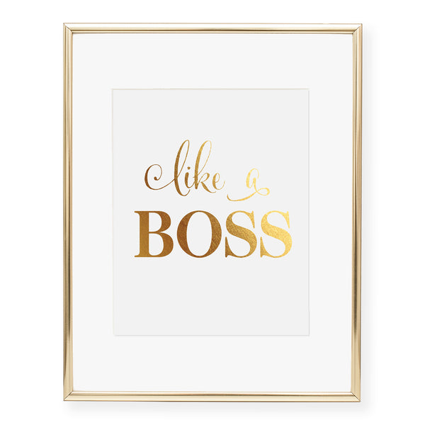 Like A Boss Foil Art Print