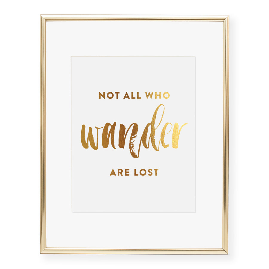 Not All Who Wander Are Lost Foil Art Print