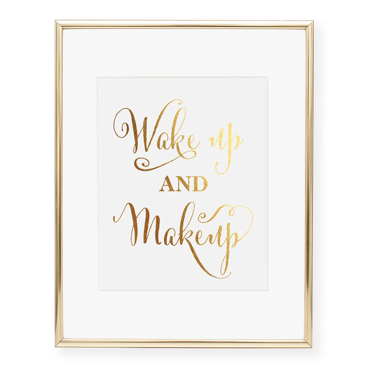 Wake Up and Makeup Foil Art Print