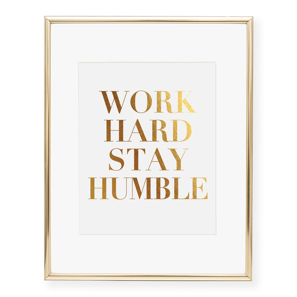 Work Hard Stay Humble Foil Art Print