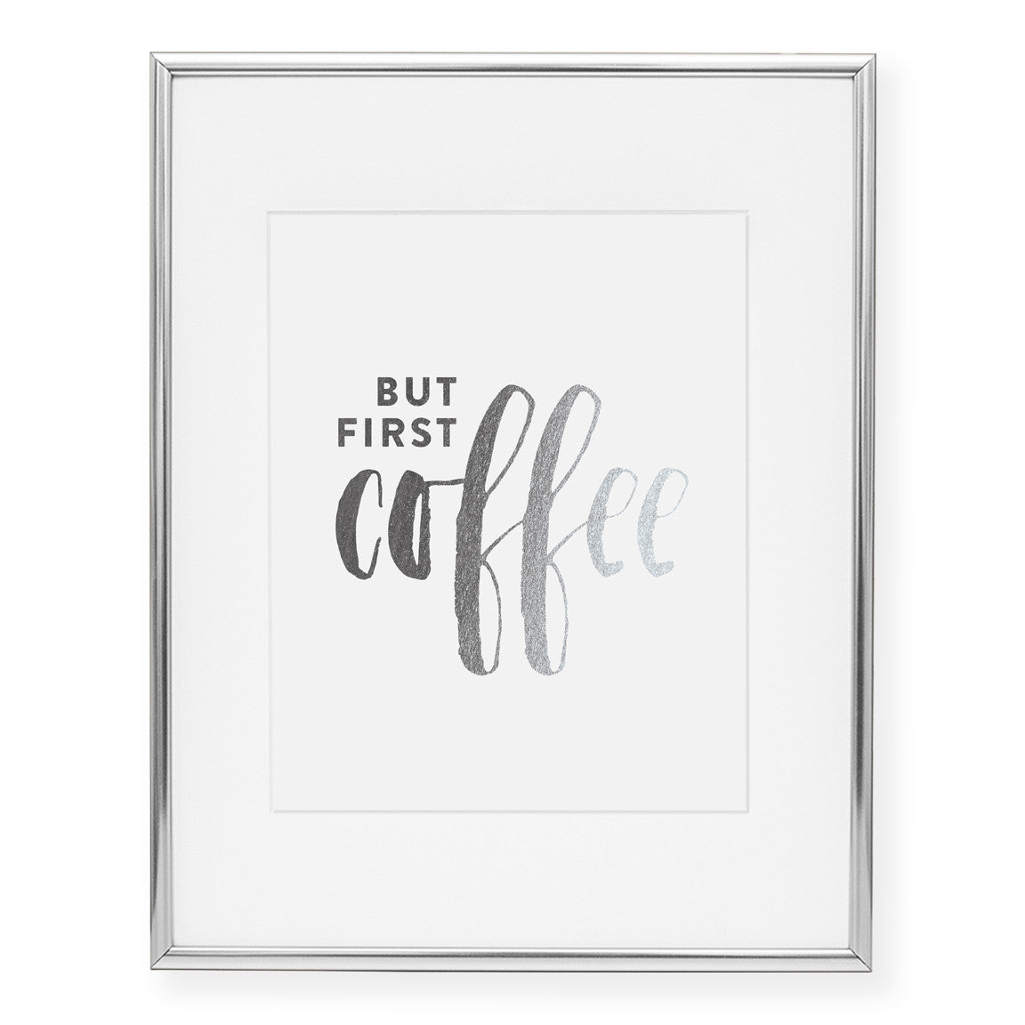 But First Coffee Foil Art Print