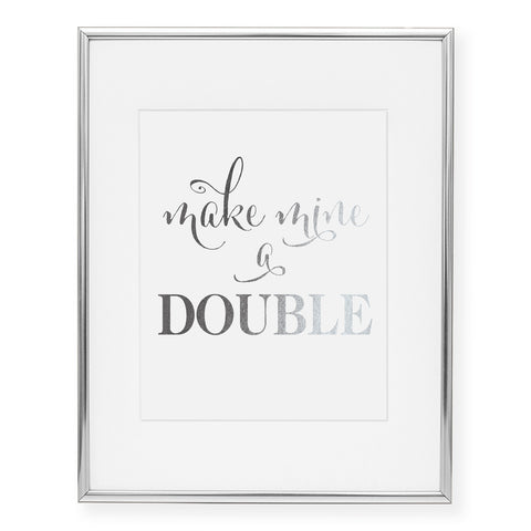 Make Mine A Double Foil Art Print