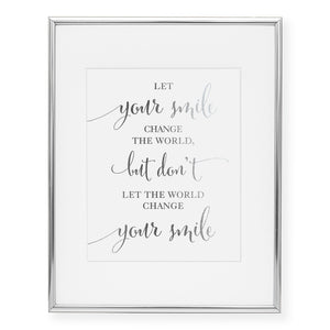Let Your Smile Change the World Foil Print