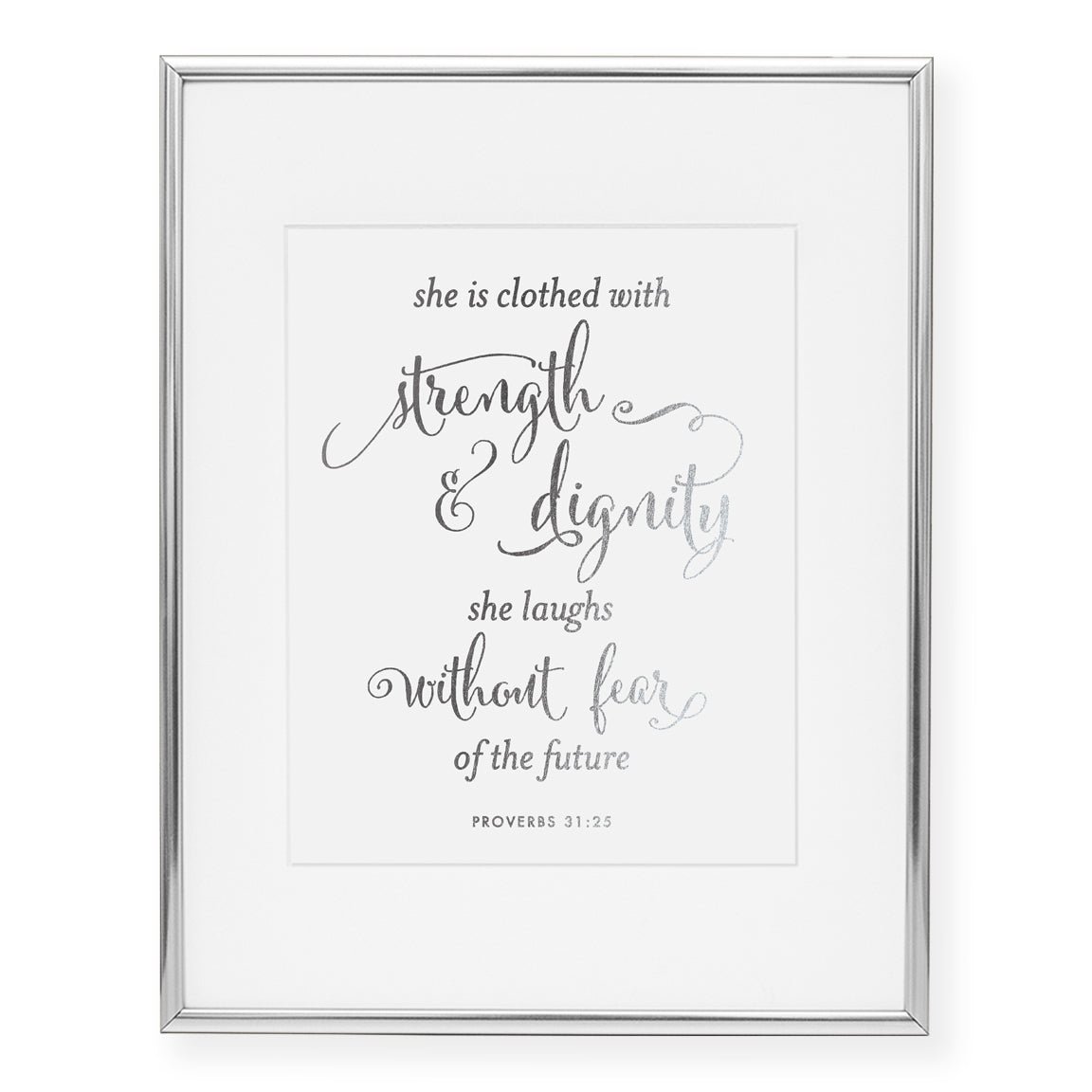 Strength & Dignity Proverbs 31:25 Foil Art Print