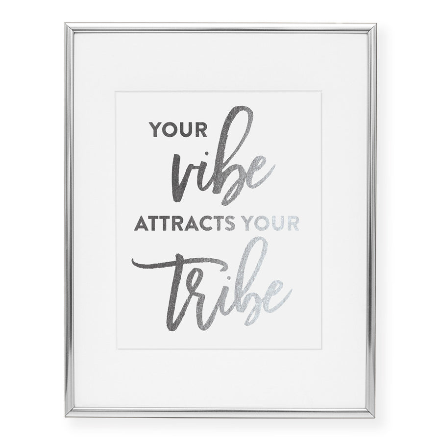 Your Vibe Attracts Your Tribe Foil Art Print
