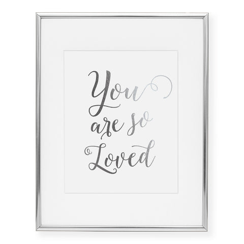 You Are So Loved Foil Art Print