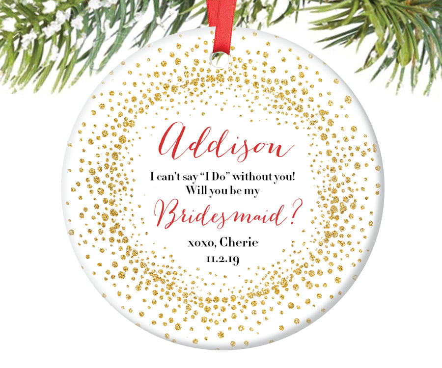 Bridesmaid Proposal Christmas Ornament, Personalized | 145