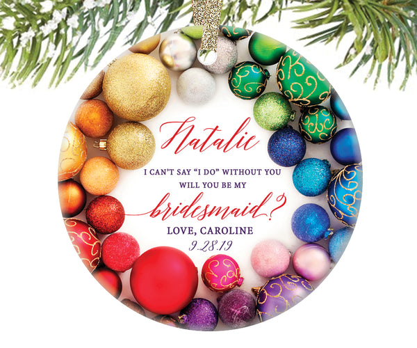 Bridesmaid Proposal Christmas Ornament, Personalized | 204