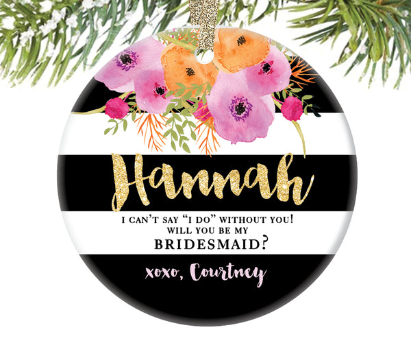Will You Be My Bridesmaid Christmas Ornament, Personalized | 207