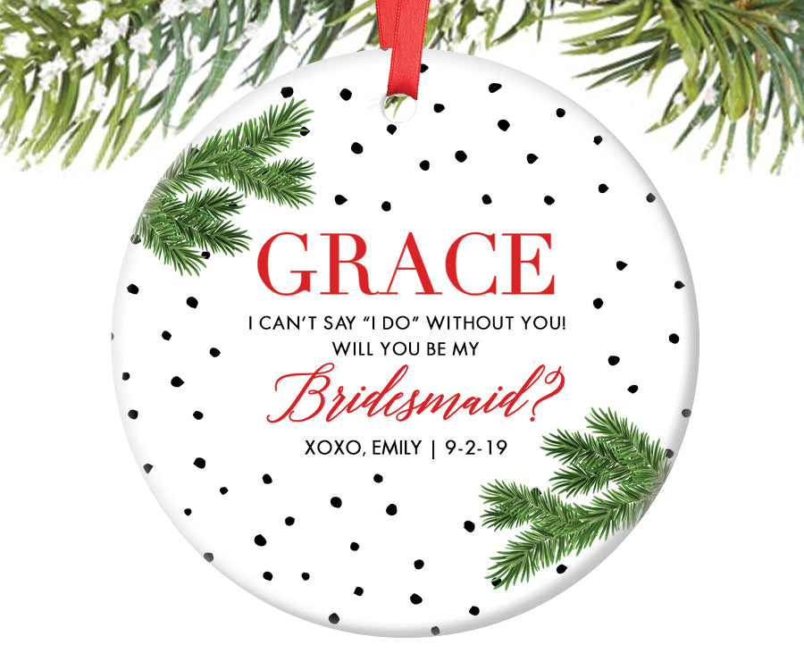Will You Be My Bridesmaid Christmas Ornament, Personalized | 219