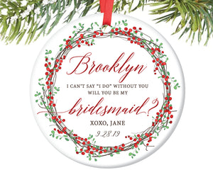 Will You Be My Bridesmaid Christmas Ornament, Personalized | 237