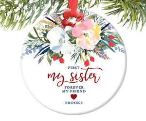 First My Sister Forever My Friend Christmas Ornament, Personalized | 502