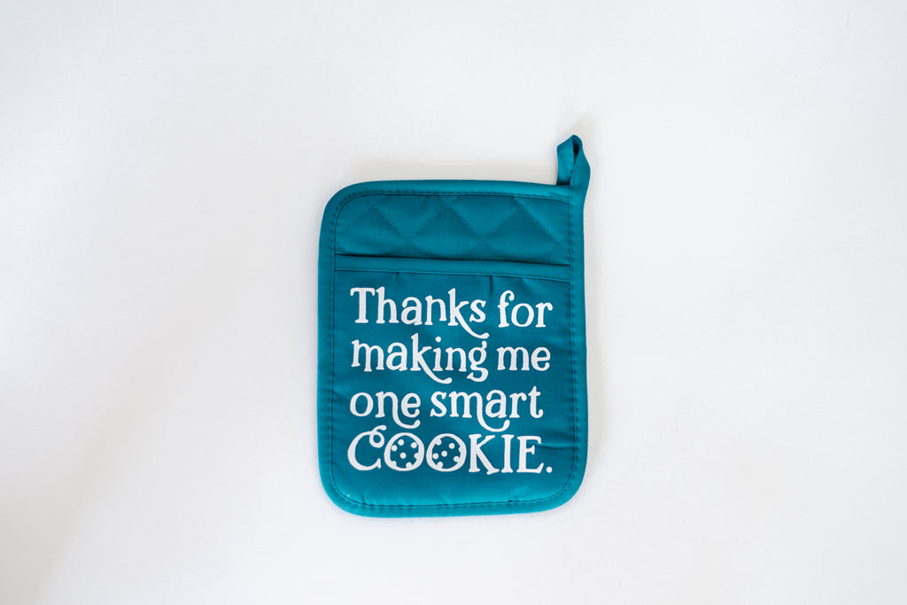 thanks for making me one smart cookie teal potholder with white design
