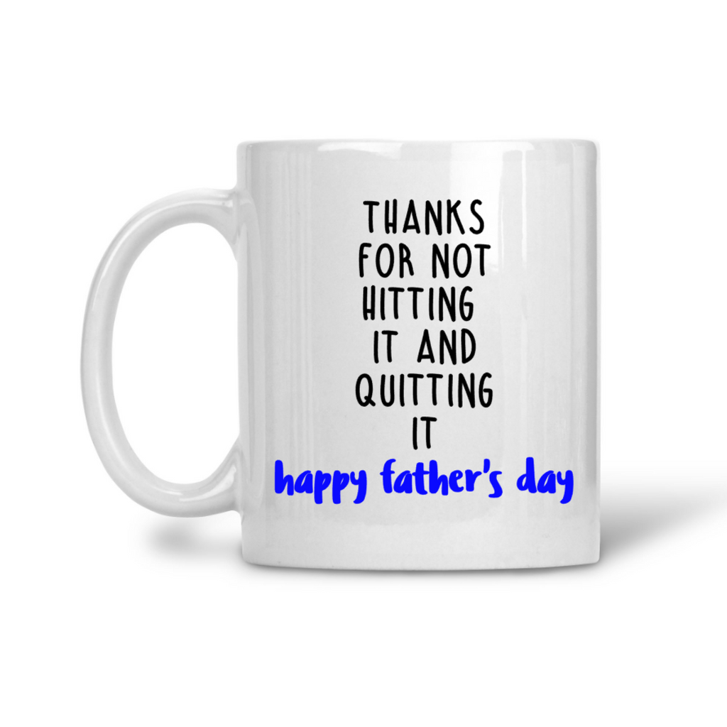 thanks for not hitting it and quitting it coffee mug