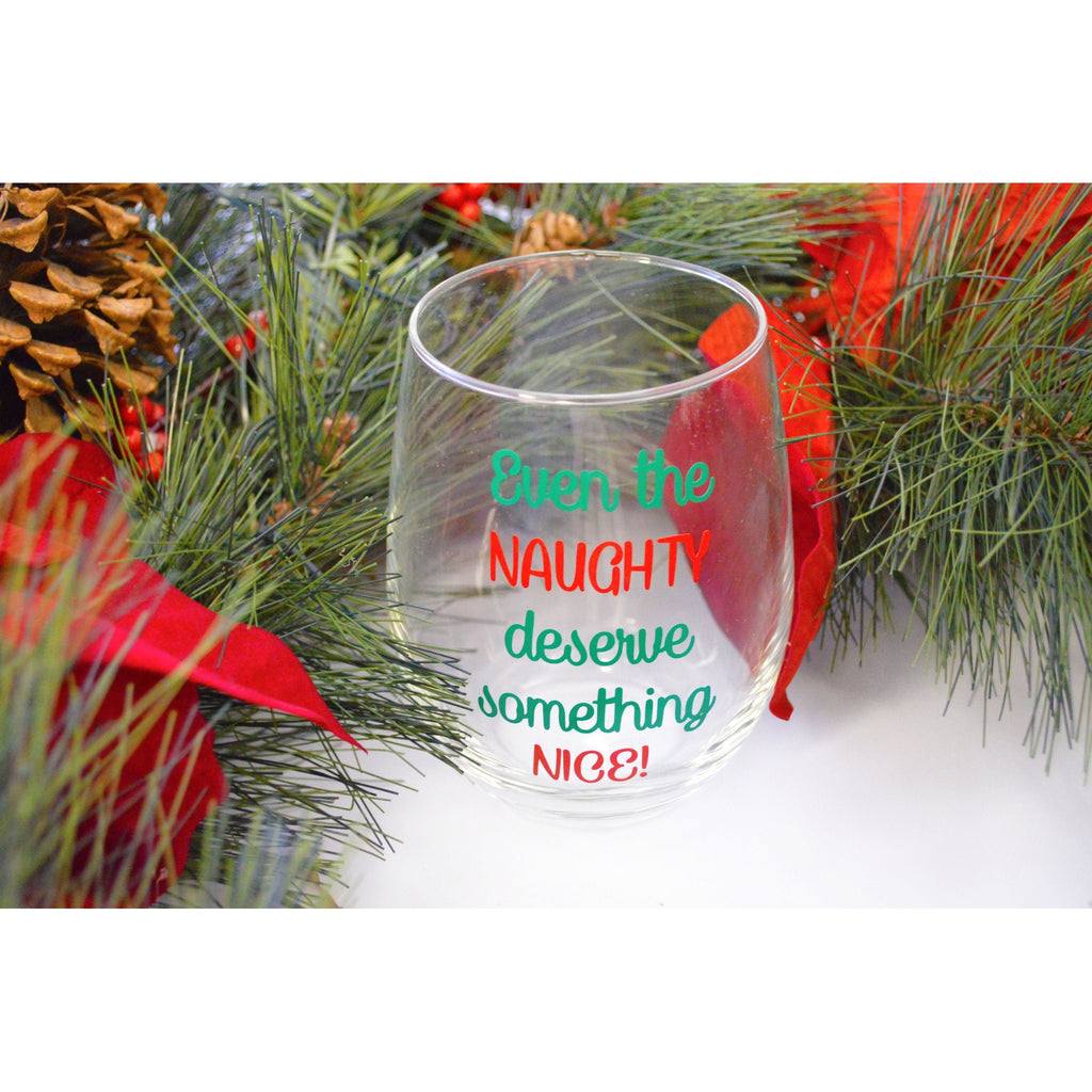 even the naughy deserve something nice funny wine glass with red and green text