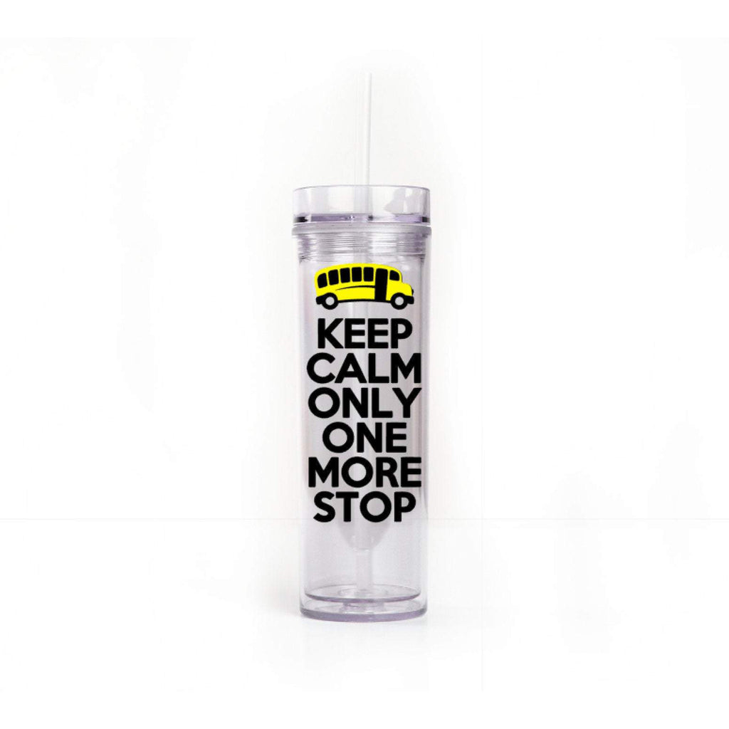 keep calm only one more stop bus driver tumbler with school bus