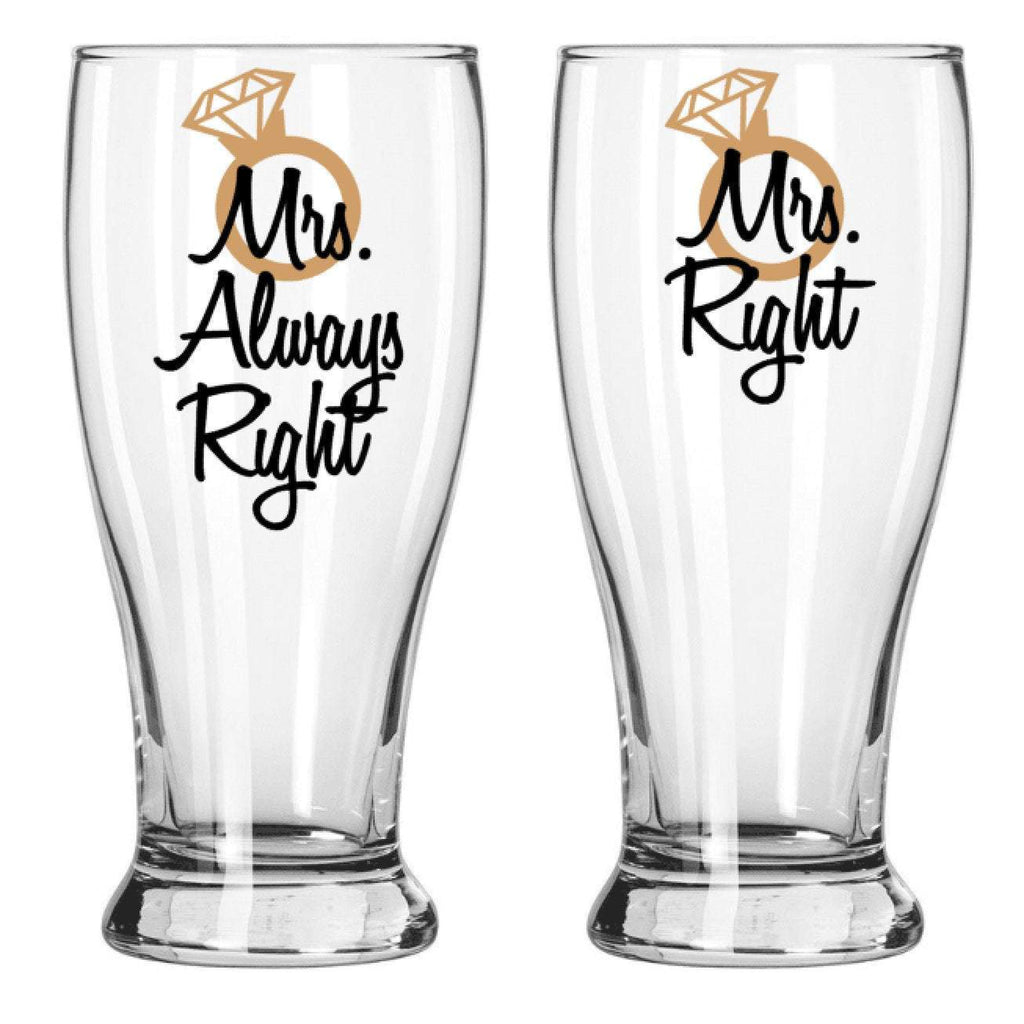 Mrs Right and Mrs Always Right 19 ounce pilsner beer glass set for lesbians