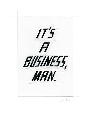 #329 IT'S A BUSINESS, MAN.