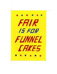 #308 FAIR IS FOR FUNNEL CAKES