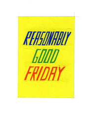 #108 REASONABLY GOOD FRIDAY