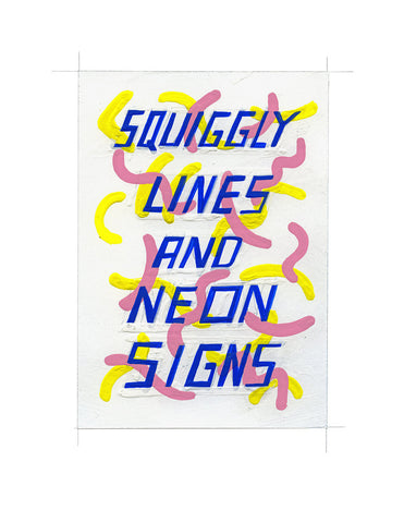 #132 SQUIGGLY LINES AND NEON SIGNS