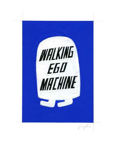 #231 WALKING EGO MACHINE
