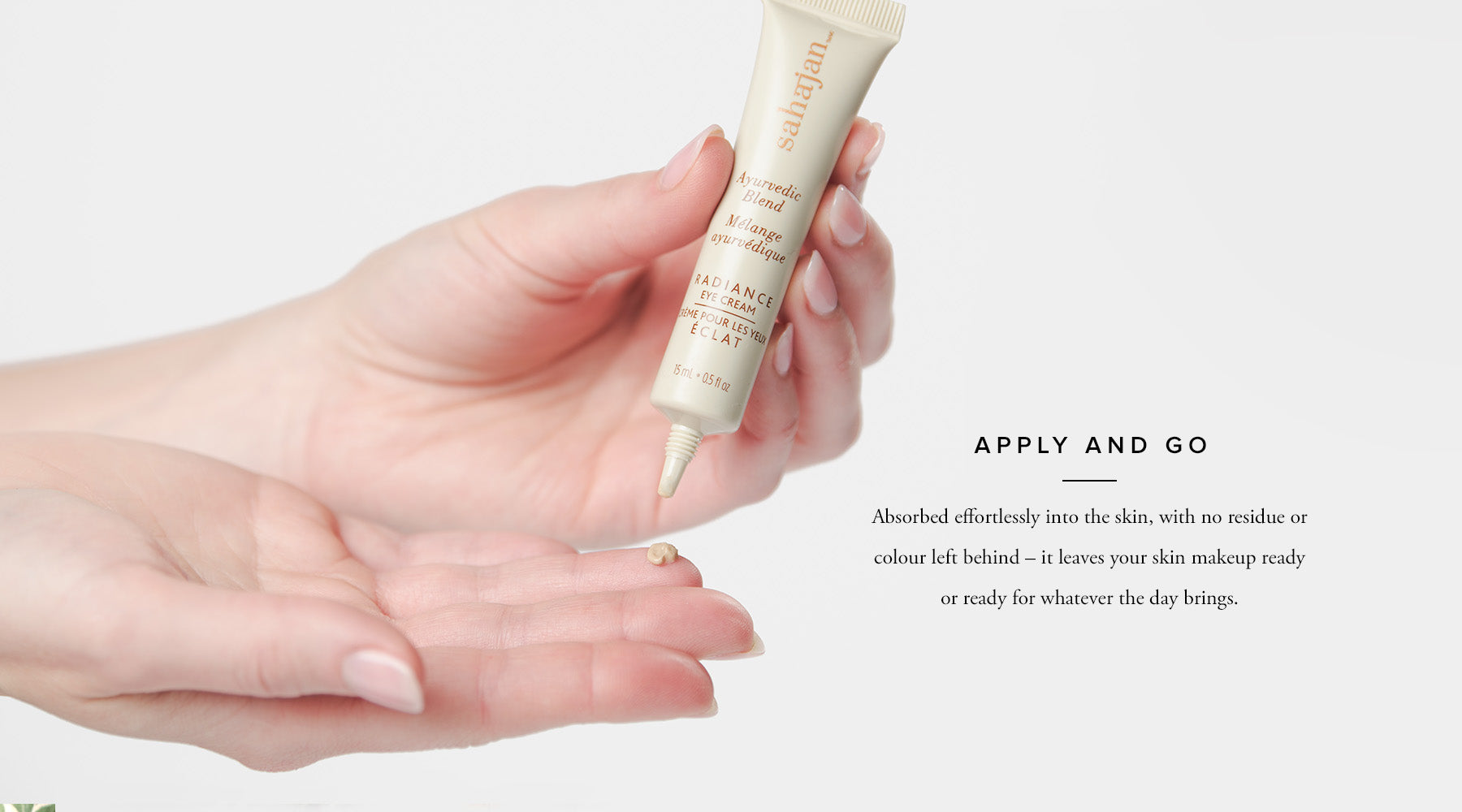 Apply and Go  Absorbed effortlessly into the skin, with no residue or colour left behind – it leaves your skin makeup ready or ready for whatever the day brings.